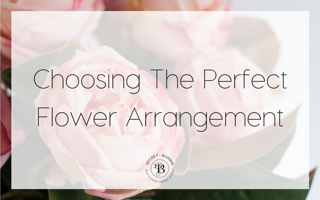 Choosing The Perfect Flower Arrangement